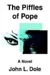 The Piffles of Pope - John L. Dole