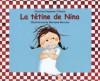 La tétine de Nina - Christine Naumann-Villemin, Marianne Barcilon