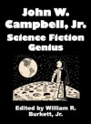 John W. Campbell, Jr.: Science Fiction Genius - William R. Burkett Jr.
