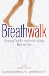 Breathwalk: Breathing Your Way to a Revitalized Body, Mind and Spirit - Gurucharan Khalsa, Herbert Benson, Yogi Bhajan, Ph.D.