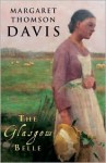 The Glasgow Belle - Margaret Thomson Davis, Margaret T. Davis