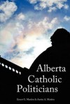 Alberta Catholic Politicians - Austin A. Mardon