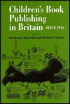 Children's Book Publishing in Britain Since 1945 - Kimberley Reynolds