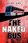 The Naked Bus - Judy Kay