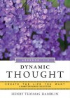 Dynamic Thought, Lessons 1-4: Create the Life You Want, a Hampton Roads Collection - Henry Thomas Hamblin