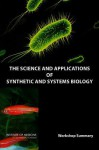 The Science and Applications of Synthetic and Systems Biology: Workshop Summary - Forum on Microbial Threats, Institute of Medicine