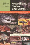Guide and Reference to the Crocodilians, Turtles, and Lizards of Eastern and Central North America (North of Mexico) - Richard D. Bartlett, Patricia Pope Bartlett, Patricia P. Bartlett