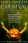 Halloween Carnival Volume 3 - Kelley Armstrong, Kate Maruyama, Michael McBride, Taylor Grant, Brian James Freeman