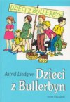 Dzieci z Bullerbyn - Astrid Lindgren, Irena Wyszomirska