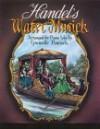 Handel: Water Musick - Granville Bantock, Georg Frideric Handel
