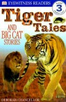Tiger Tales: And Big Cat Stories - Deborah Chancellor