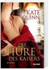 Die Hure des Kaisers - Kate Quinn, Edigna Hackelsberger