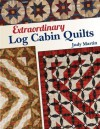 extraordinary log cabin quilts - Judy Martin
