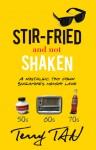 Stir-fried & not Shaken: A nostalgic trip down Singa memory lane - Terry Tan
