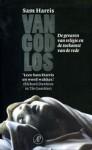 Van God los: de gevaren van religie en de toekomst van de rede - Sam Harris, Meile Snijders