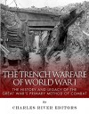 The Trench Warfare of World War I: The History and Legacy of the Great War's Primary Method of Combat - Sean McLachlan, Charles River Editors