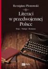 Literaci w przedwojennej Polsce. Pasje, nałogi, romanse - Remigiusz Piotrowski