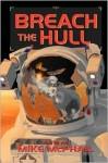 Breach the Hull - Mike McPhail, Bud Sparhawk, Lawrence M. Schoen, Jack McDevitt