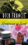 Afrekening op Ascot - Dick Francis, Felix Francis, Pon Ruiter