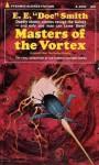 """Master Of The Vortex - E. E. """"Doc"""" Smith"""