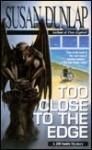 Too Close to the Edge - Susan Dunlap