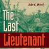 The Last Lieutenant: A Foxhole View of the Epic Battle for Iwo Jima - John C. Shively, Tim Campbell, University Press Audiobooks