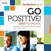 Go Positive! Lead to Engage Deluxe Facilitators Guide Set - Sam Glenn