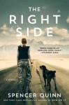 The Right Side: A Novel - Spencer Quinn