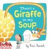 There's a Giraffe in My Soup - Ross Burach, Ross Burach