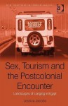 Gender, Power, and Tourism in the Middle East: Women's Ethnosexual Encounters and Negotiating Modernity in the Sinai - Jessica Jacobs