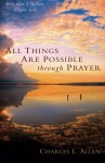 All Things Are Possible through Prayer - Charles L. Allen