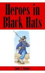 Heroes in Black Hats - Louis Hannes