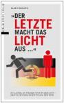 Der letzte macht das Licht aus …: Zu Lande, zu Wasser und in der Luft – 250 Fluchtgeschichten aus der DDR - Klaus Behling