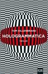 Hologrammatica: Thriller - Tom Hillenbrand