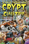 Class Trip: Tales from the Crypt - Ellen Weiss