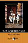 Folklore and Legends: Oriental (Dodo Press) - Charles John Tibbitts