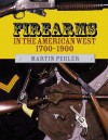 Firearms in the American West 1700-1900 - Martin Pegler