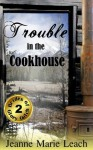 Trouble in the Cookhouse (Brides of Glory Gulch) - Jeanne Marie Leach