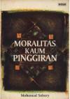 Moralitas Kaum Pinggiran - Mohamad Sobary