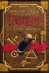La Reine maudite (Magyk, #3) - Angie Sage, Nathalie Serval, Mark Zug