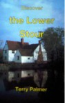 Discover the Lower Stour - Terry Palmer
