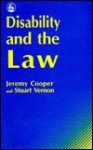 Disability and the Law - Jeremy Cooper, Stuart Vernon