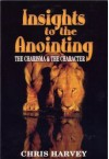 Insights to the Anointing - Chris Harvey