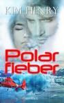 Polarfieber - Kim Henry
