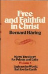 Free and Faithful in Christ: Light to the World - Bernard Haring