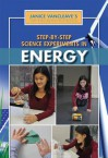 Step-By-Step Science Experiments in Energy - Janice Pratt VanCleave