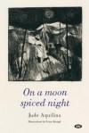 On a Moon Spiced Night - Jude Aquilina