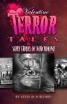 Valentine Terror Tales: Scary Stories of Dark Romance - Kevin Folliard, J.T. Molloy