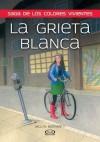 La grieta blanca (Los colores vivientes, #1) - Jaclyn Moriarty, Dolores Avendano