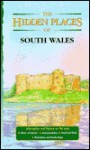 The Hidden Places of South Wales - Travel Publishing Ltd
